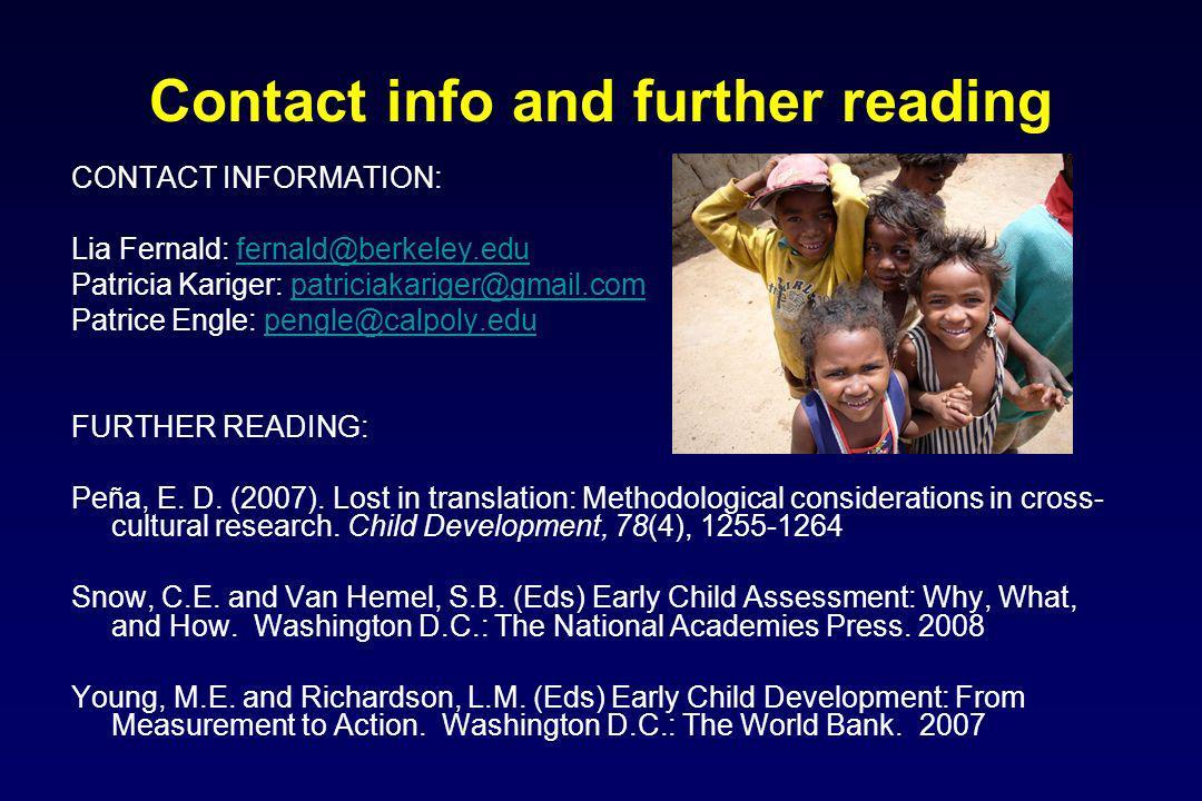 Contact info and further reading CONTACT INFORMATION: Lia Fernald: fernald@berkeley.edu. Patricia Kariger: patriciakariger@gmail.com.