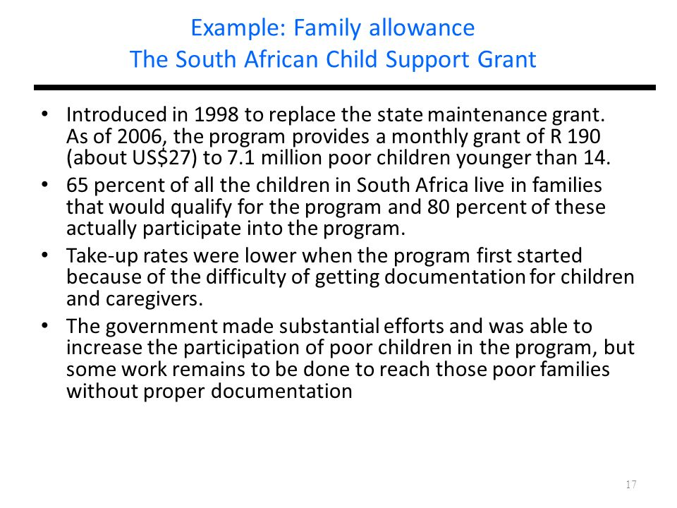 Example: Family allowance The South African Child Support Grant