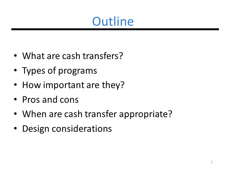 Outline What are cash transfers Types of programs