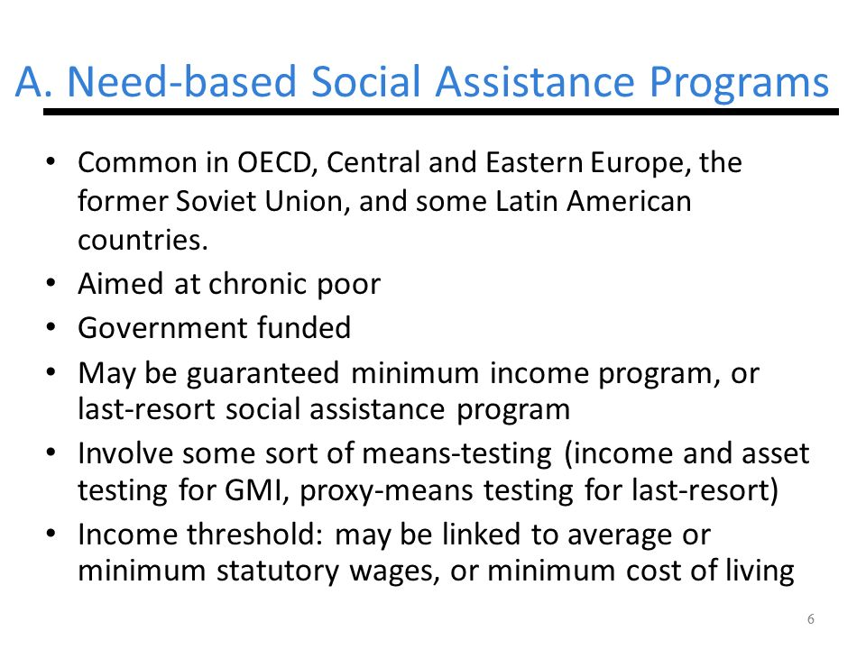 A. Need-based Social Assistance Programs