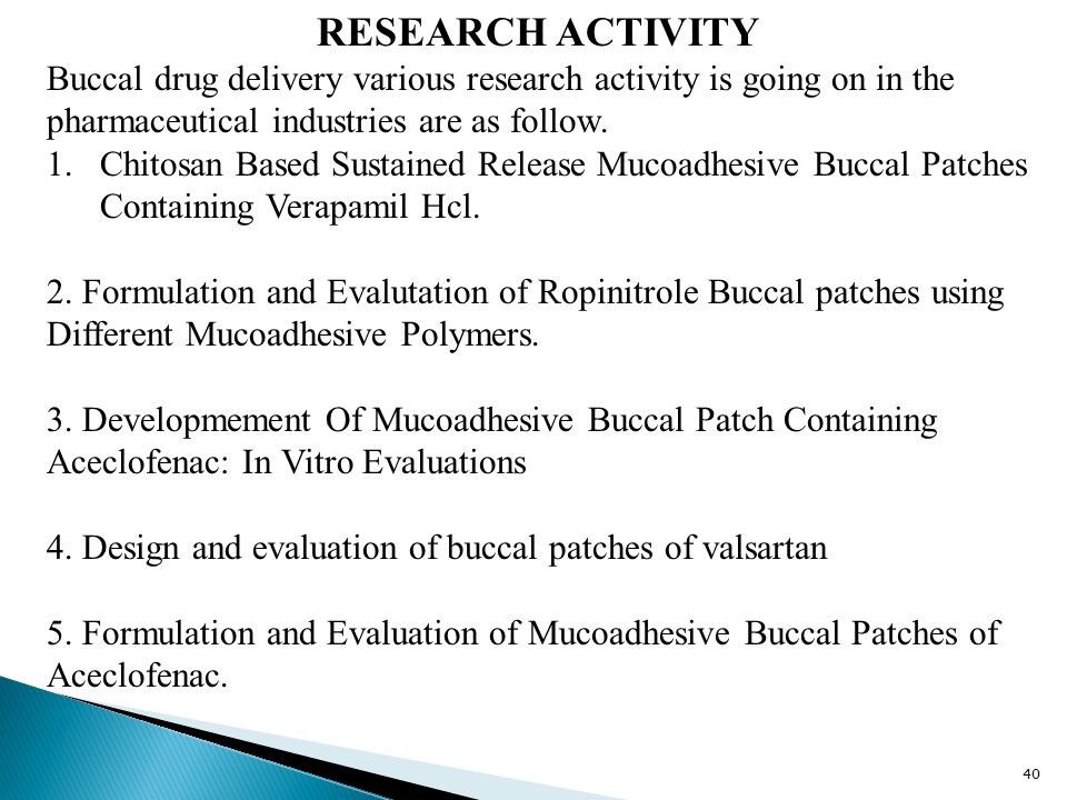 buccal patches thesis Buccal patch is modified release dosage form, a nondissolving thin matrix composed of one or more polymers, drug and other excipients the controlled.