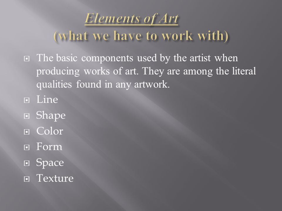 Basic Elements Of Art : Art basics ppt download