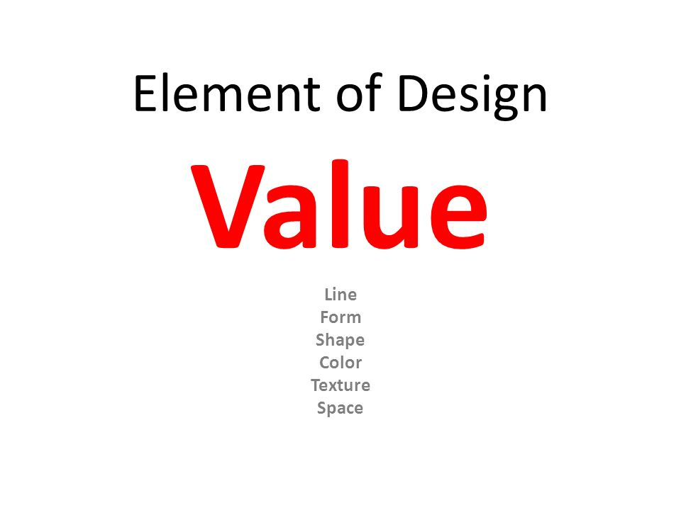 Elements Of Design Value : Form shape color texture space ppt download