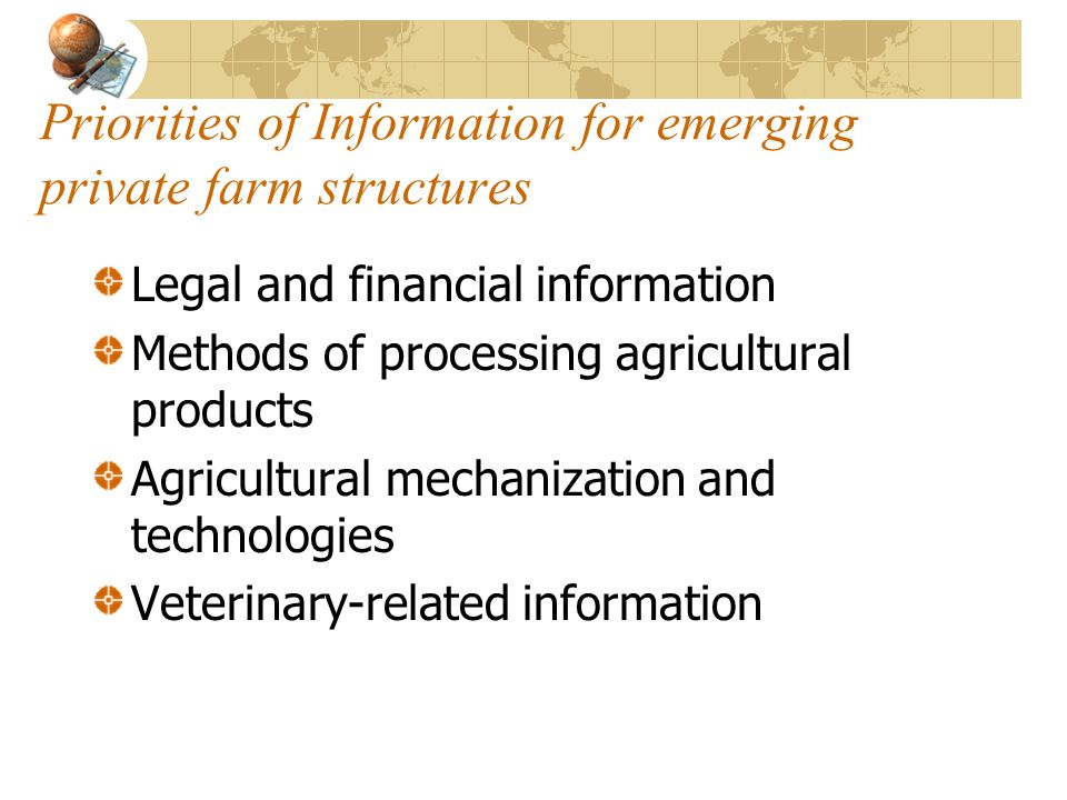 Priorities of Information for emerging private farm structures