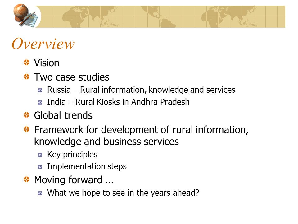 Overview Vision Two case studies Global trends