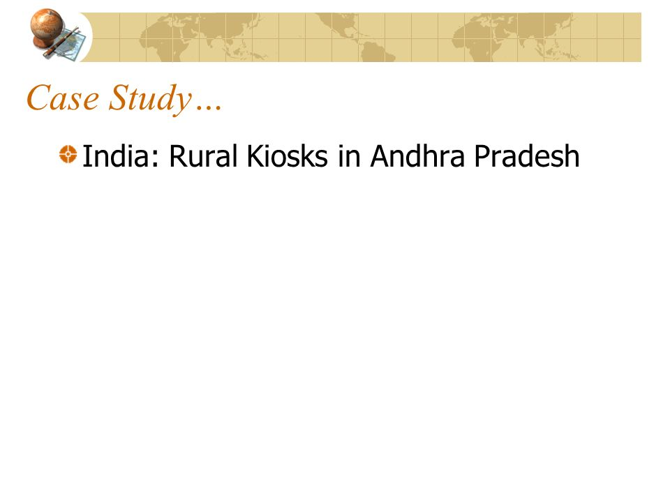 Case Study… India: Rural Kiosks in Andhra Pradesh