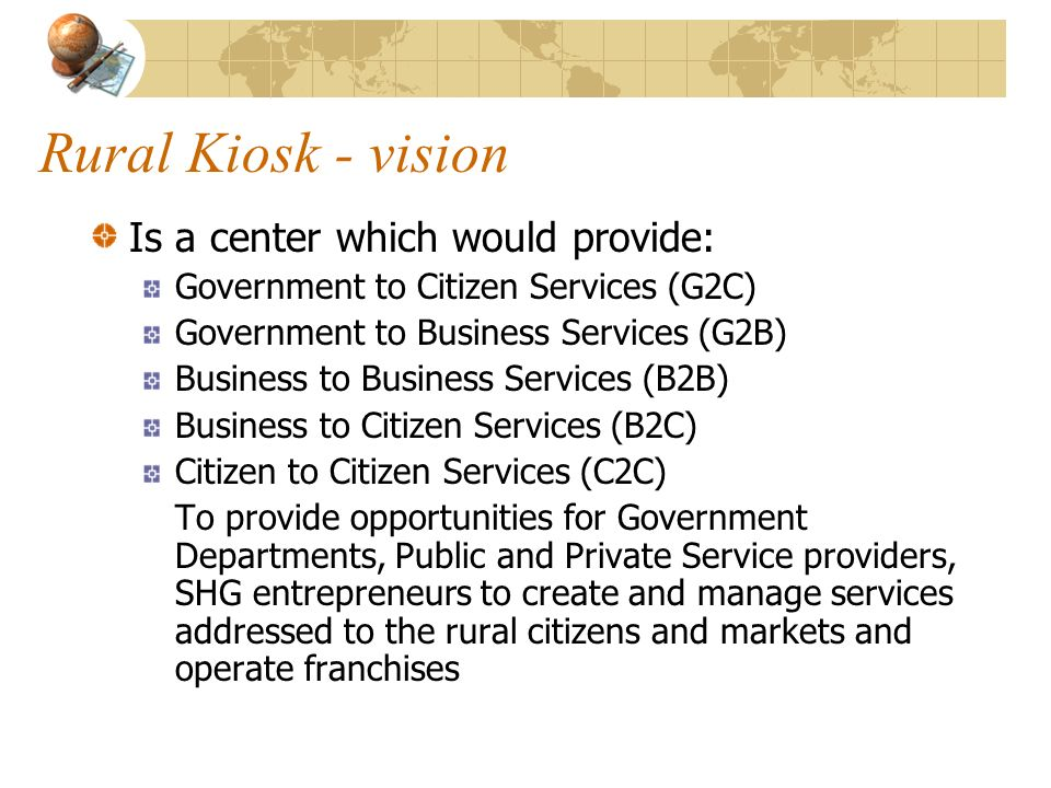 Rural Kiosk - vision Is a center which would provide: