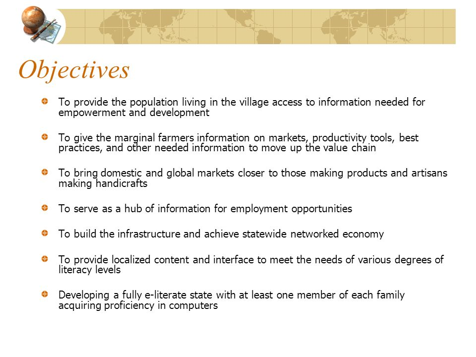 Objectives To provide the population living in the village access to information needed for empowerment and development.