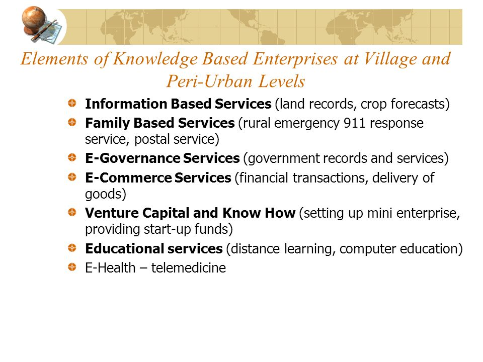 Elements of Knowledge Based Enterprises at Village and Peri-Urban Levels