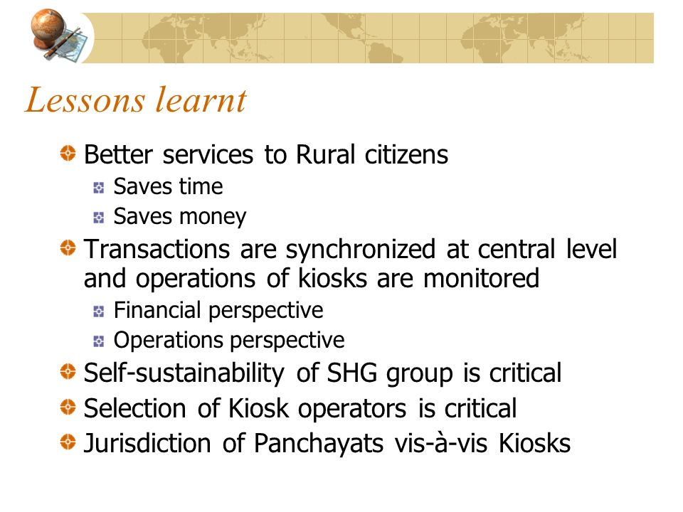 Lessons learnt Better services to Rural citizens