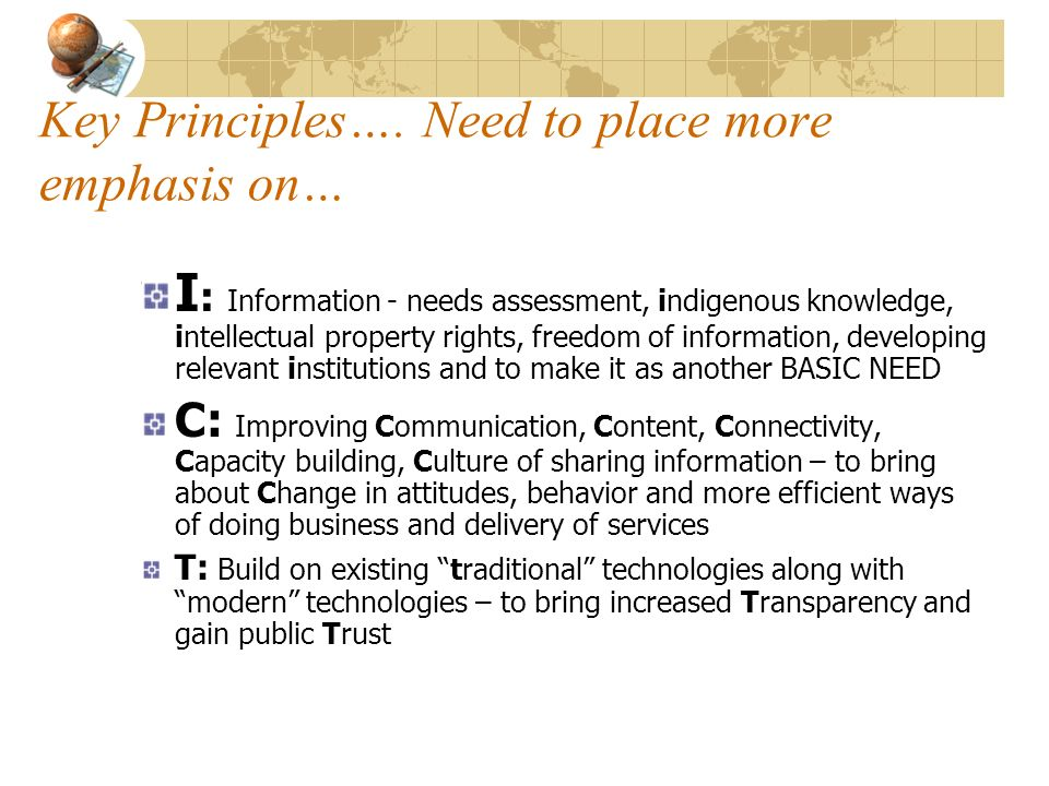 Key Principles…. Need to place more emphasis on…