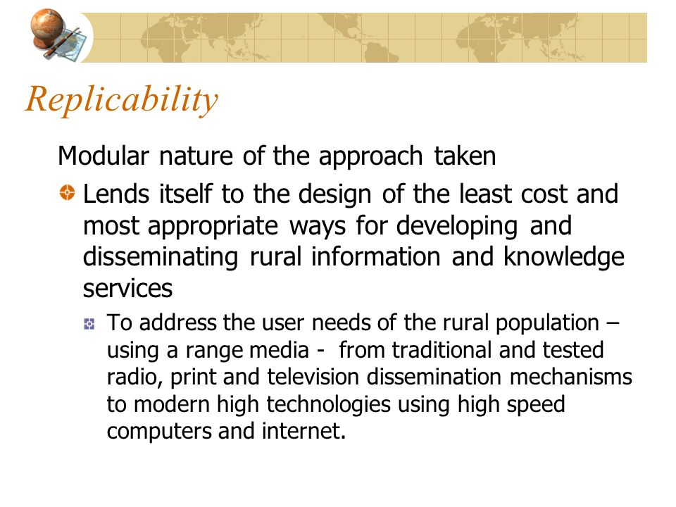 Replicability Modular nature of the approach taken