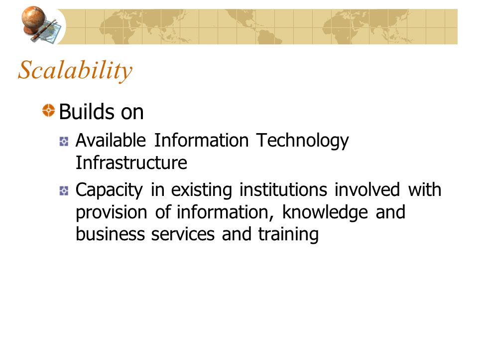 Scalability Builds on Available Information Technology Infrastructure