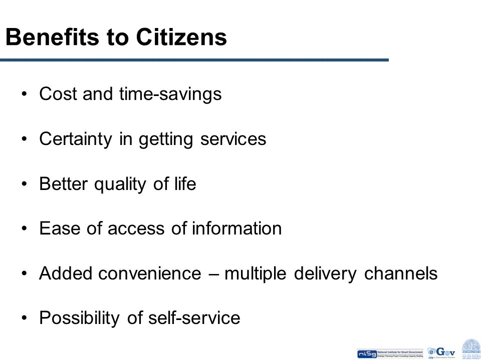 Benefits to Citizens Cost and time-savings