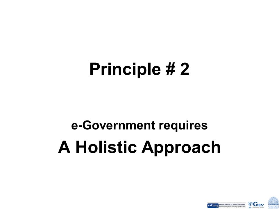 e-Government requires A Holistic Approach