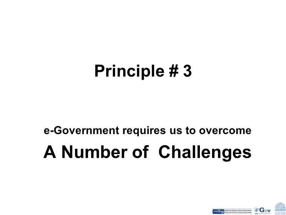 e-Government requires us to overcome A Number of Challenges