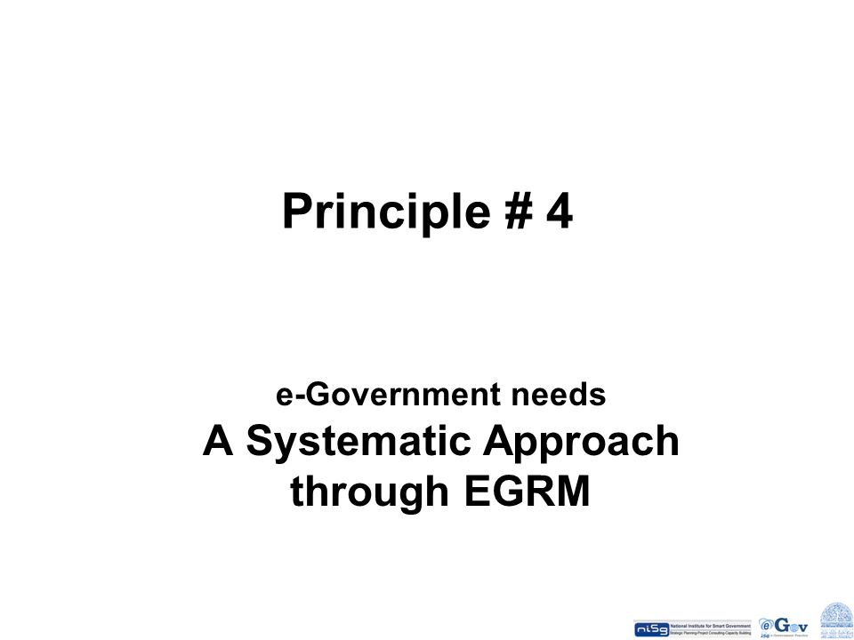 e-Government needs A Systematic Approach through EGRM