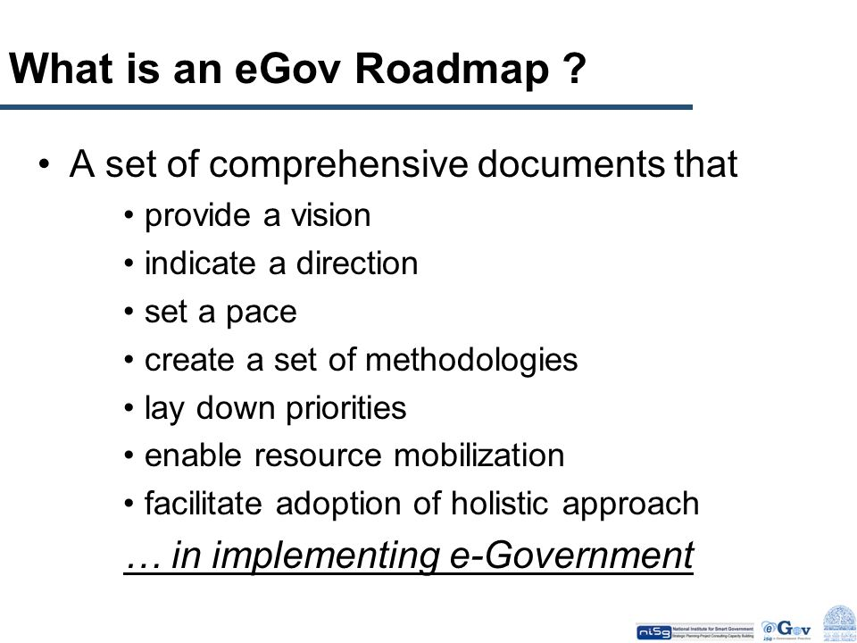 What is an eGov Roadmap A set of comprehensive documents that