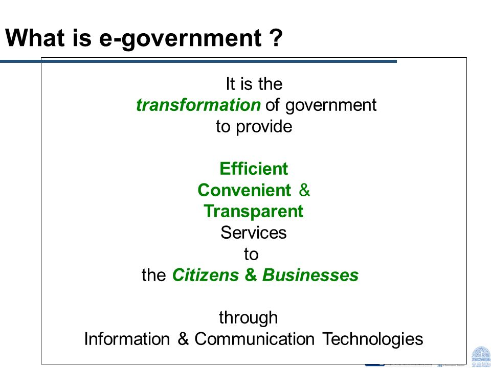 What is e-government It is the transformation of government