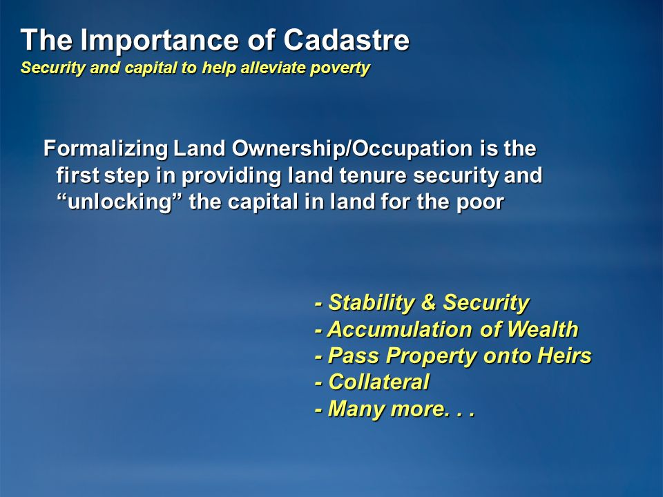 The Importance of Cadastre Security and capital to help alleviate poverty