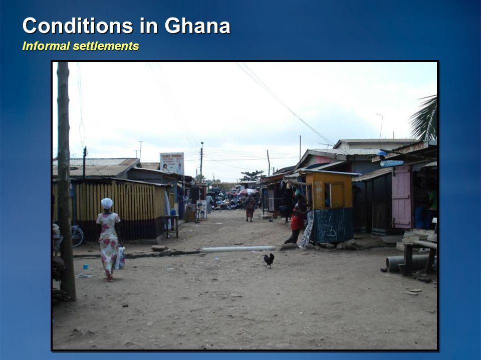 Conditions in Ghana Informal settlements 19