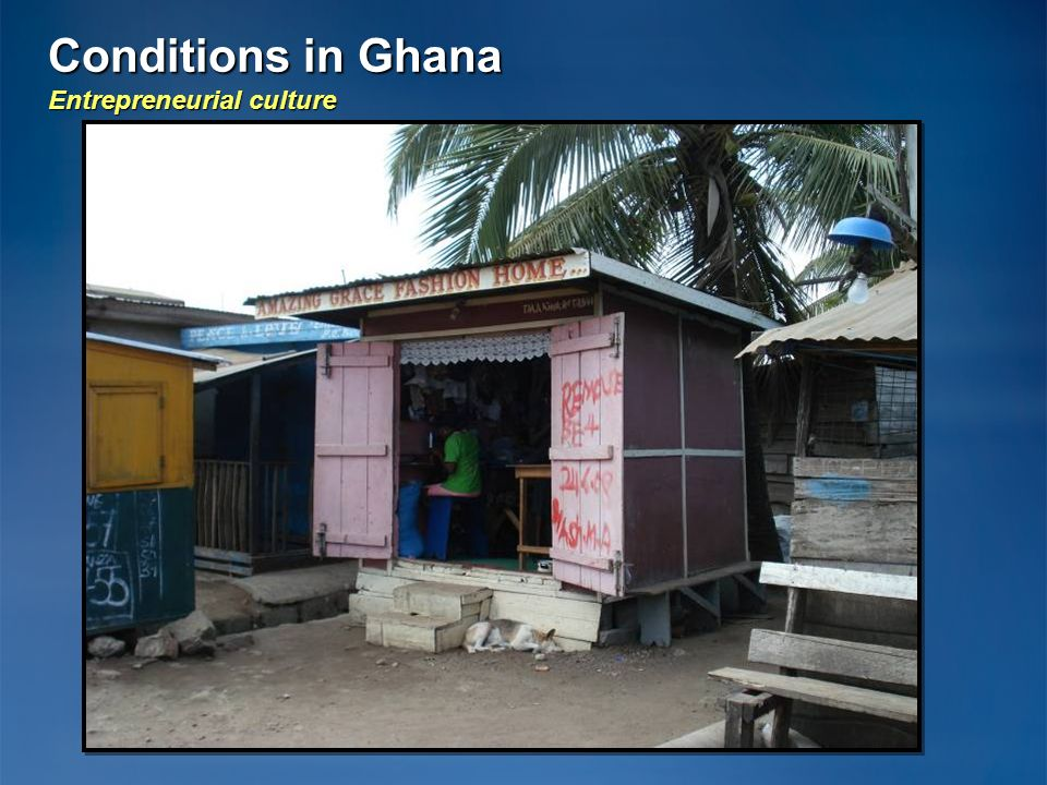 Conditions in Ghana Entrepreneurial culture 21