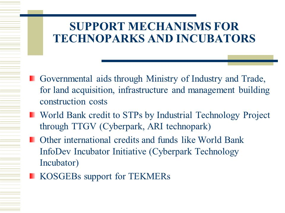 SUPPORT MECHANISMS FOR TECHNOPARKS AND INCUBATORS