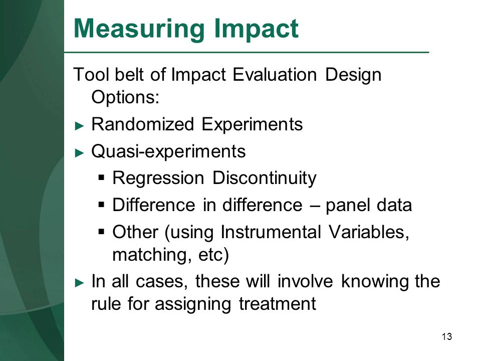 Measuring Impact Tool belt of Impact Evaluation Design Options: