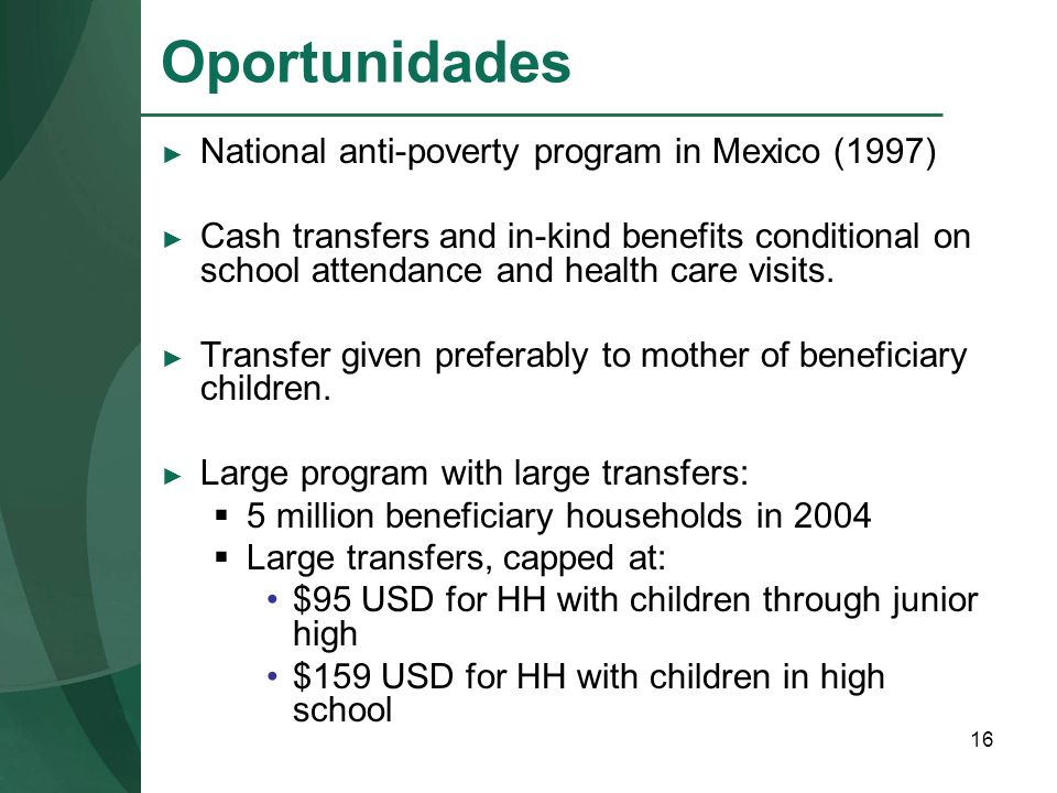 Oportunidades National anti-poverty program in Mexico (1997)