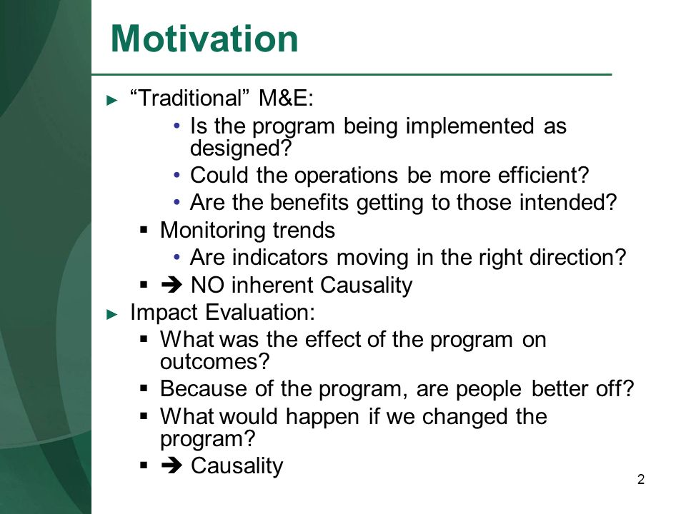 Motivation Traditional M&E: