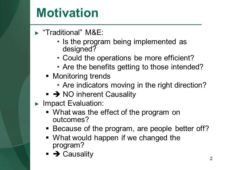 Motivation Traditional M&E: