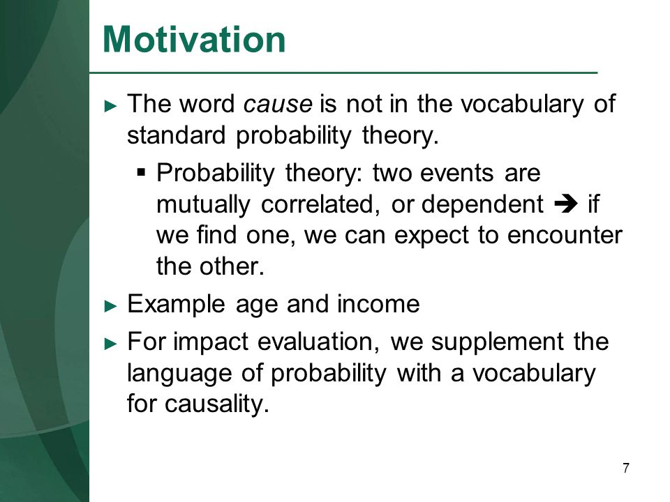 Motivation The word cause is not in the vocabulary of standard probability theory.