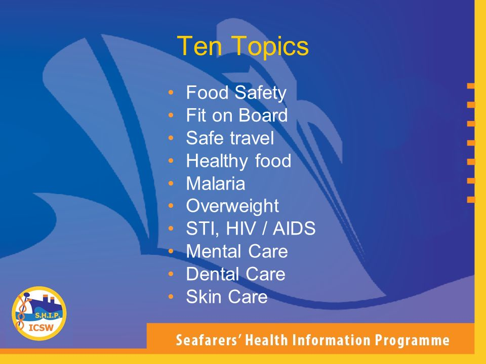 Ten Topics Food Safety Fit on Board Safe travel Healthy food Malaria