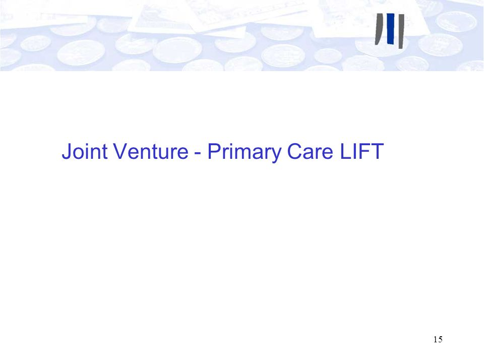 Joint Venture - Primary Care LIFT
