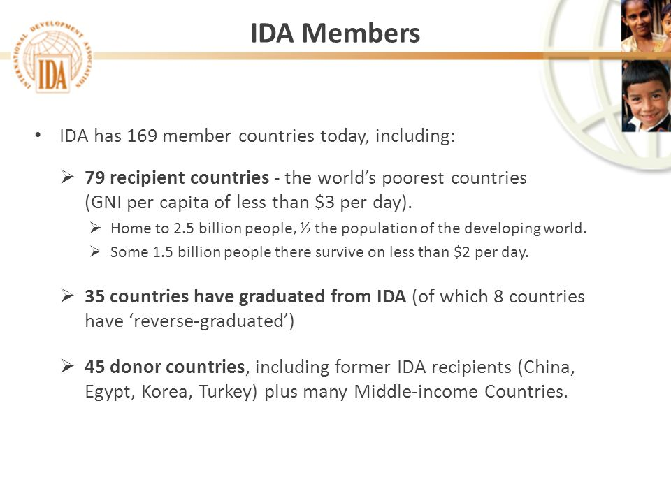 IDA Members IDA has 169 member countries today, including: