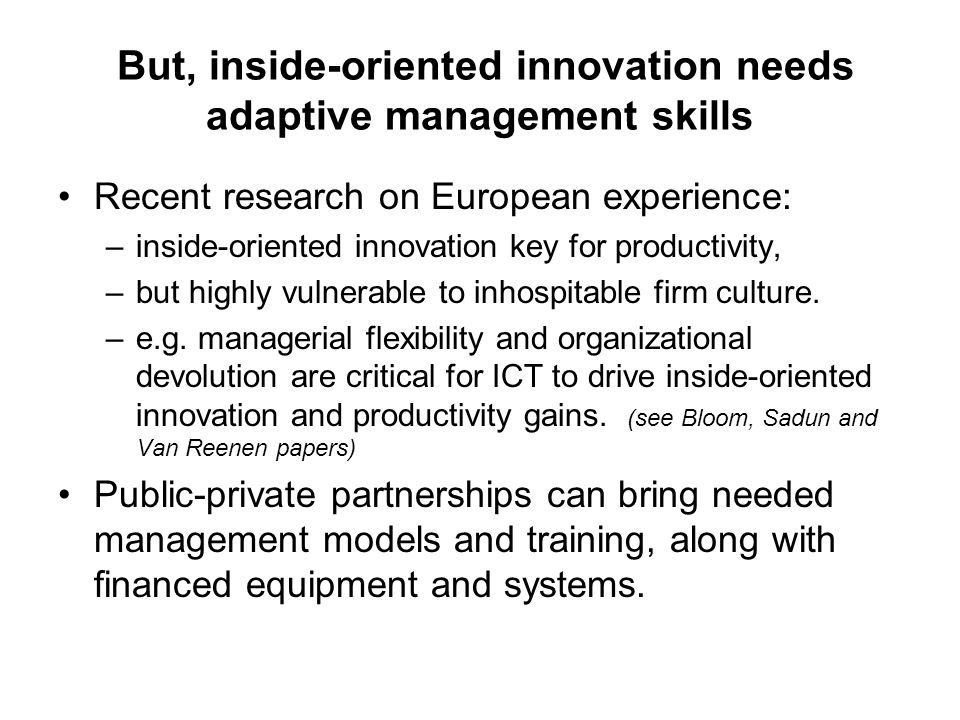 But, inside-oriented innovation needs adaptive management skills
