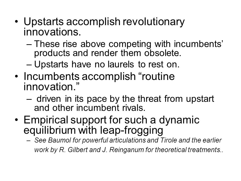 Upstarts accomplish revolutionary innovations.