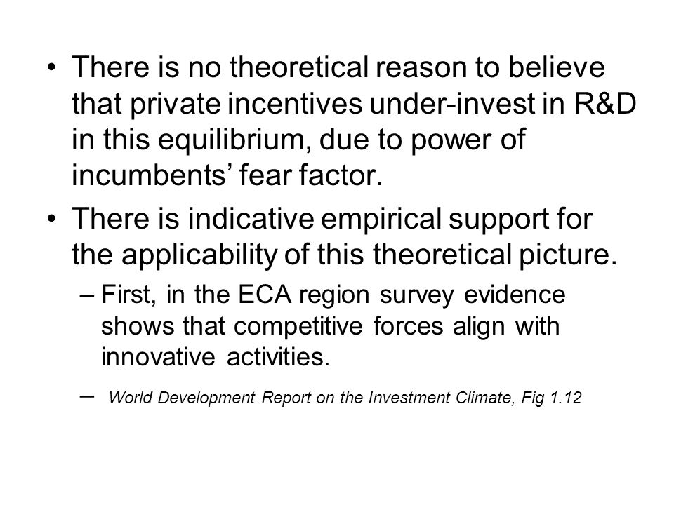 There is no theoretical reason to believe that private incentives under-invest in R&D in this equilibrium, due to power of incumbents' fear factor.