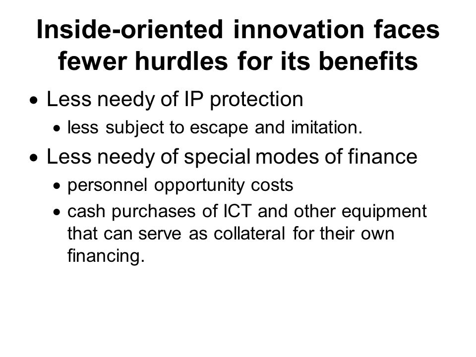 Inside-oriented innovation faces fewer hurdles for its benefits