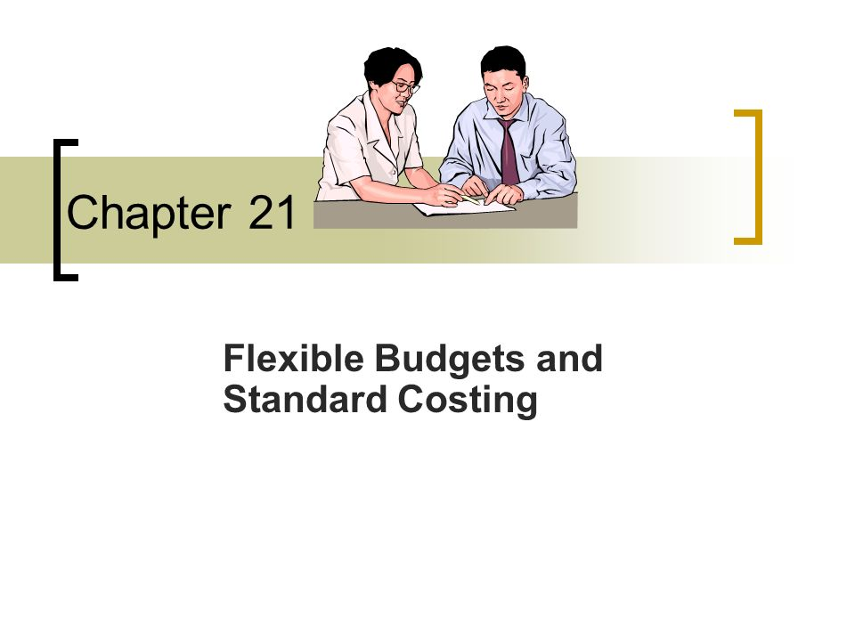 Flexible Budgets and Standard Costing