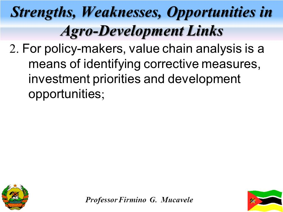 Strengths, Weaknesses, Opportunities in Agro-Development Links