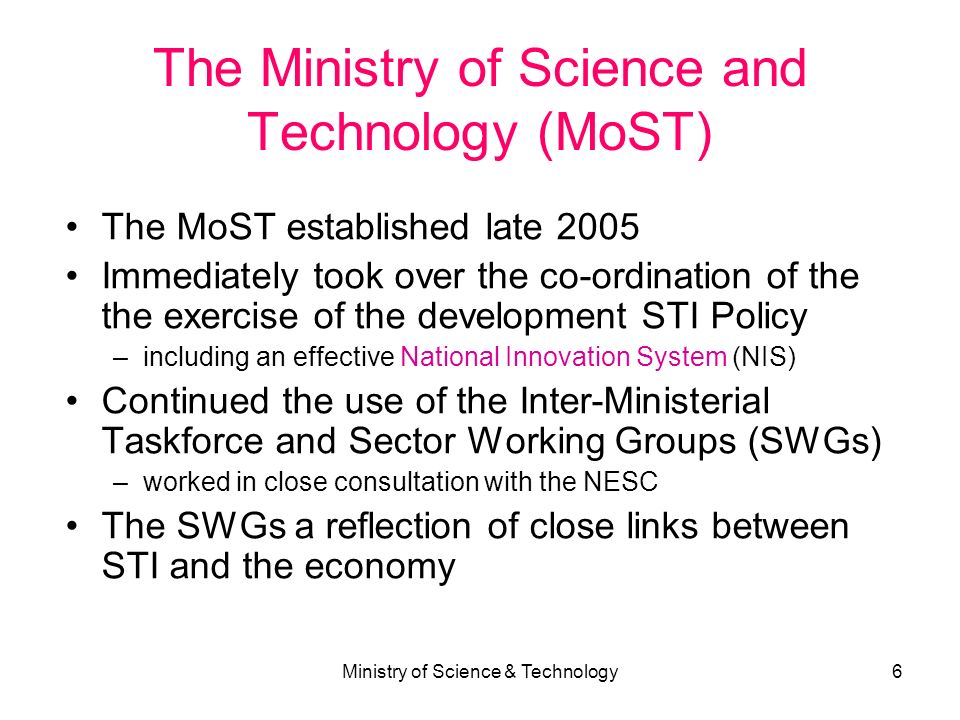The Ministry of Science and Technology (MoST)