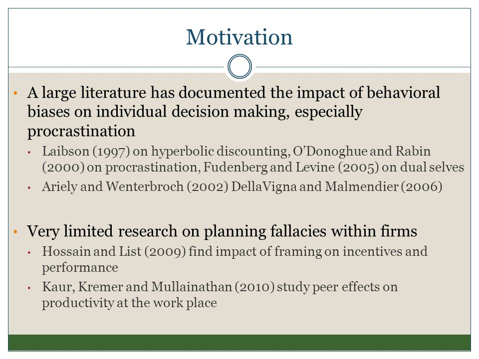 Motivation A large literature has documented the impact of behavioral biases on individual decision making, especially procrastination.