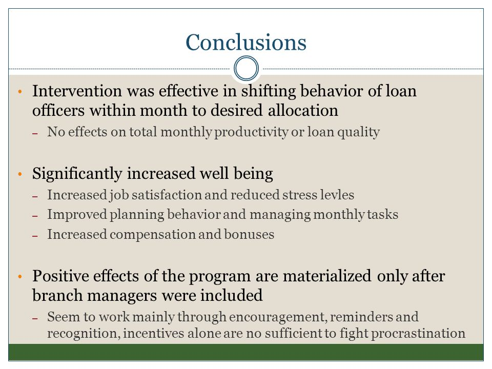 Conclusions Intervention was effective in shifting behavior of loan officers within month to desired allocation.