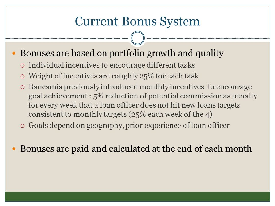 Current Bonus System Bonuses are based on portfolio growth and quality