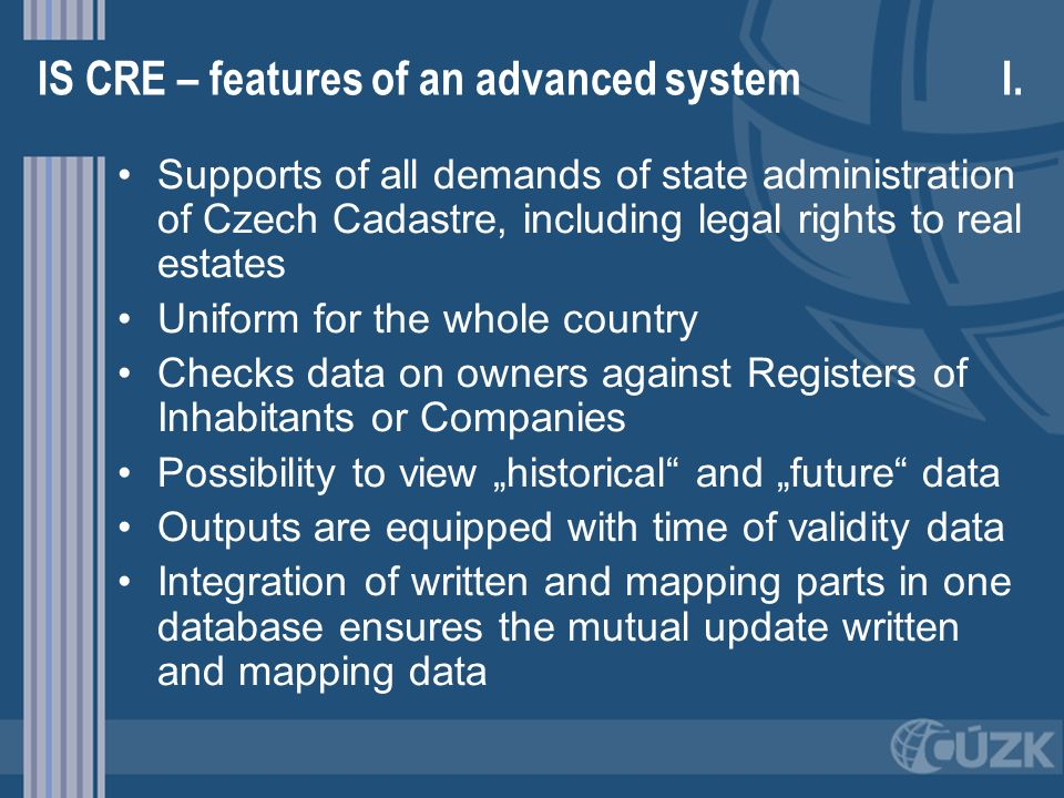 IS CRE – features of an advanced system I.