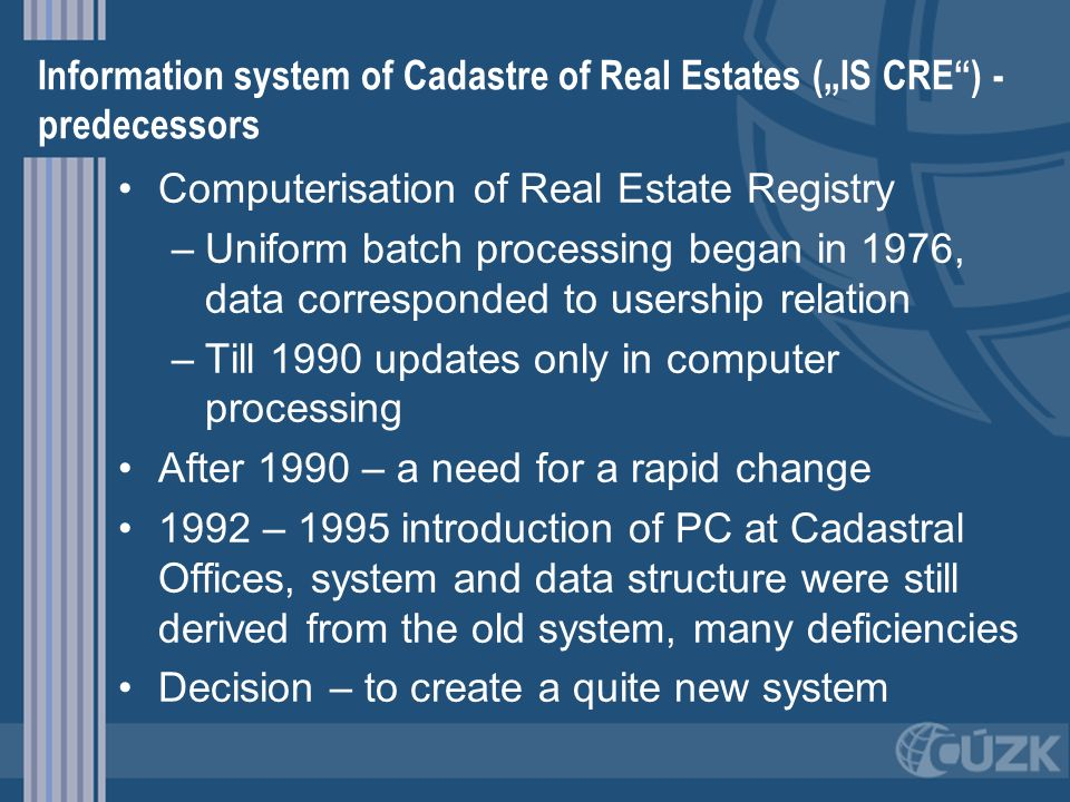 "Information system of Cadastre of Real Estates (""IS CRE ) - predecessors"