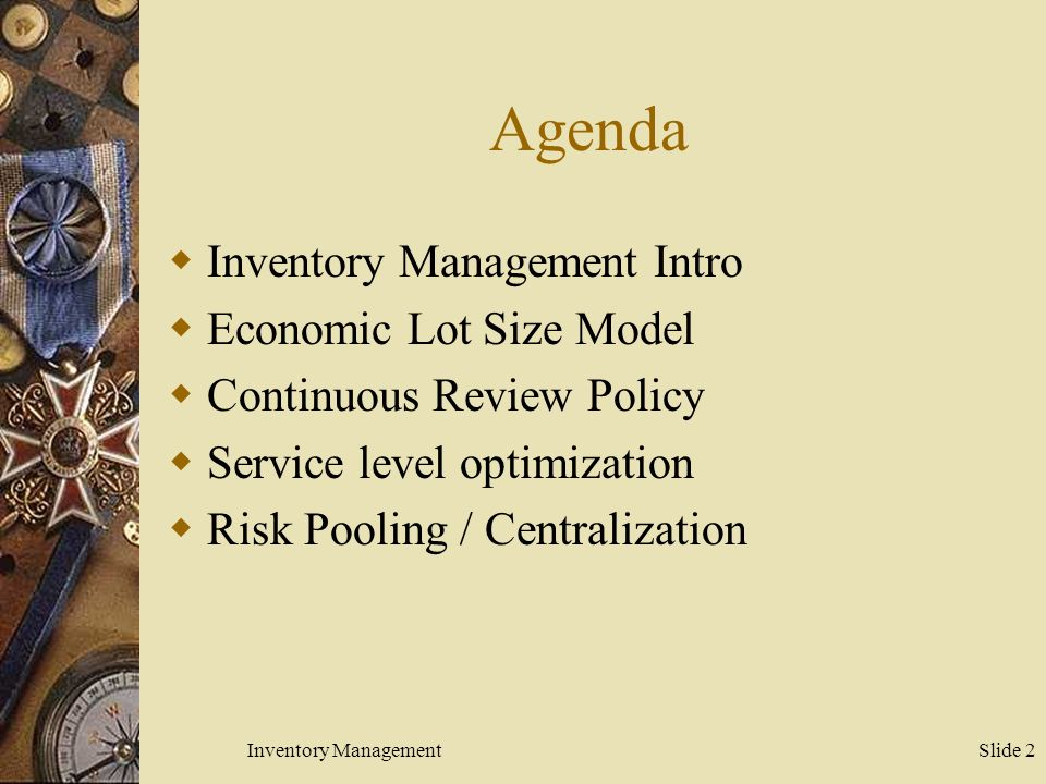 slides on inventory management 2 inventory management is one of the major planning and control challenges facing managers today, especially in manufacturing facilities while technically an asset on the balance.