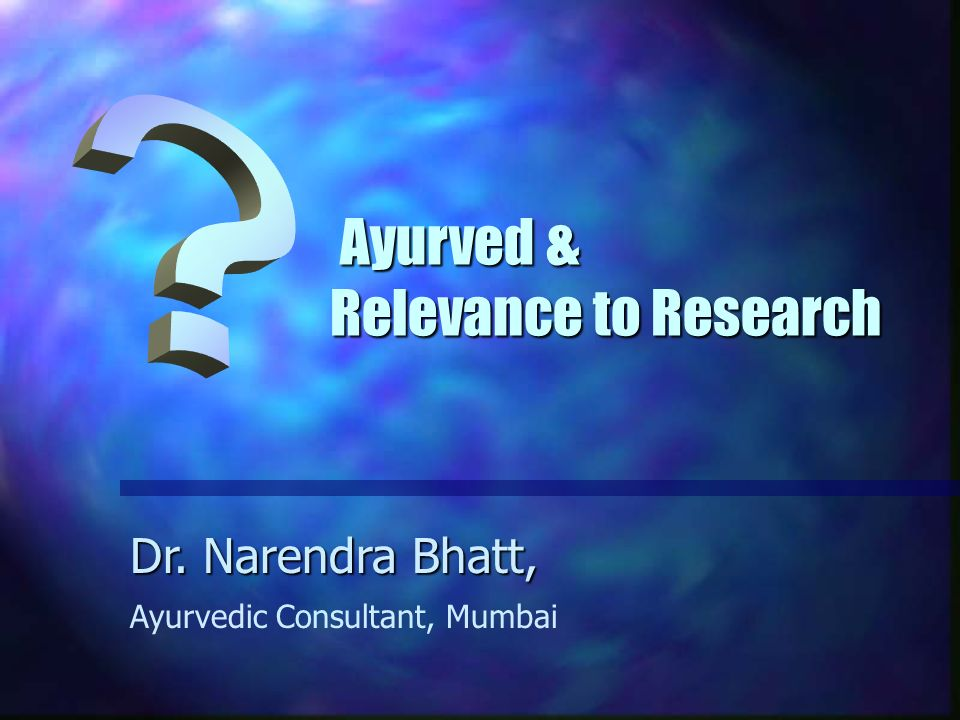 Ayurved & Relevance to Research
