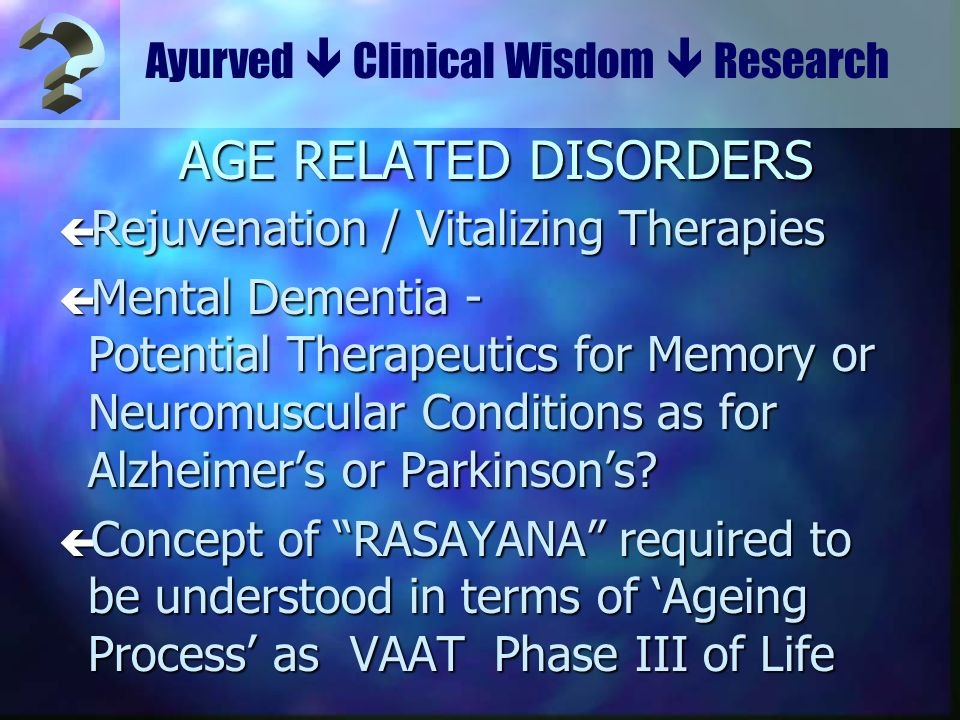 AGE RELATED DISORDERS Rejuvenation / Vitalizing Therapies